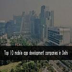 Top Mobile App Development Companies in Delhi